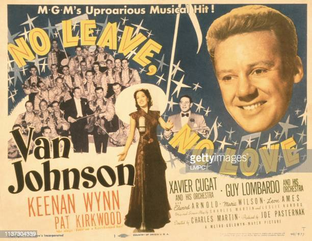 No Leave poster NO LOVE US poster from left Xavier Cugat and His Orchesta Pat Kirkwood Guy Lombardo Van Johnson 1946