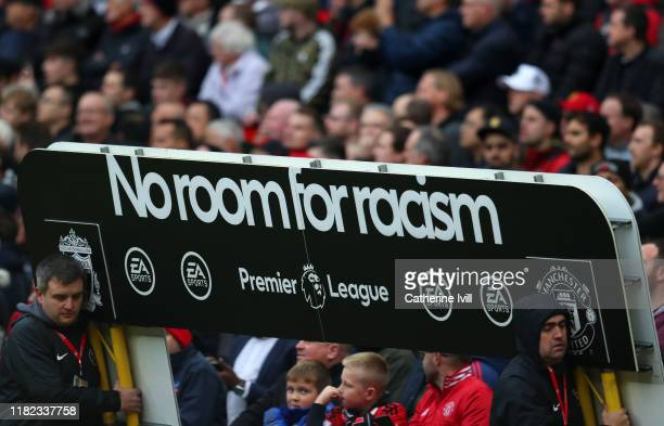 No room for racism board ahead of the Premier League match between Manchester United and Liverpool FC at Old Trafford on October 20 2019 in...