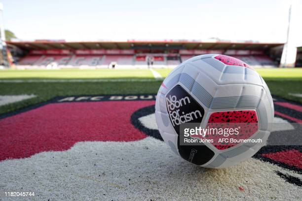No room for racism matchball before the Premier League match between AFC Bournemouth and Norwich City at Vitality Stadium on October 19 2019 in...