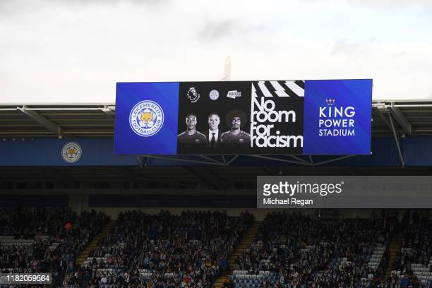 No room for Racism sign is seen ahead of the Premier League match between Leicester City and Burnley FC at The King Power Stadium on October 19 2019...
