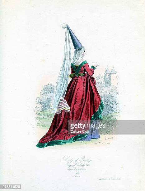 Noble woman from reign of Charles VII of France 1460 from engraving by Hippolyte Pauquet after Gaiguières CVII King of France from 1422 to his death...