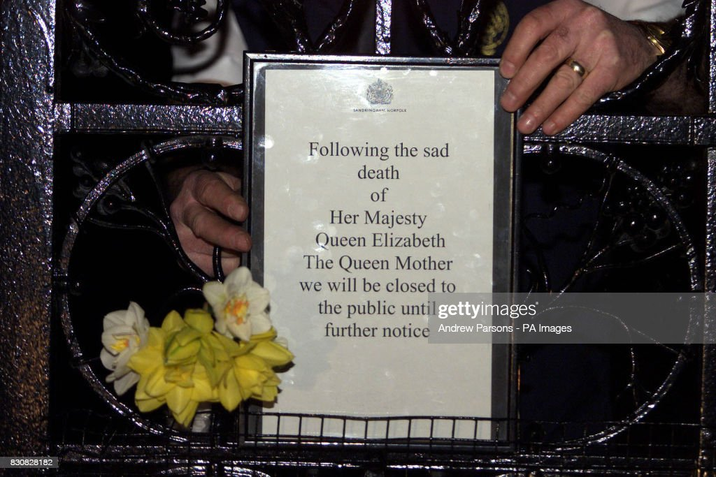 A notice placed on the gates at Sandringham  The Queen Mother died