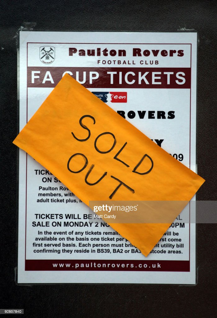 A notice reading 'Sold Out' covers a poster displayed at Paulton Rovers Football Club on November 6, 2009 in Paulton, England. Non-league Paulton Rovers are currently preparing for the single biggest day in their 128-year history as they face Norwich City in the FA Cup first round tomorrow. The Somerset village club, which beat Chippenham Town before being drawn against the League One club, normally has an attendance of 200, but will see capacity at the ground swell to 2500 and the match broadcasted live on television to an estimated audience of 2 million.