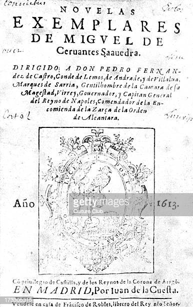 'Novelas ejemplares' by Miguel de Cervantes title page of 1613 edition English 'Exemplary Novels' MC Spanish novelist poet and playwright 29...
