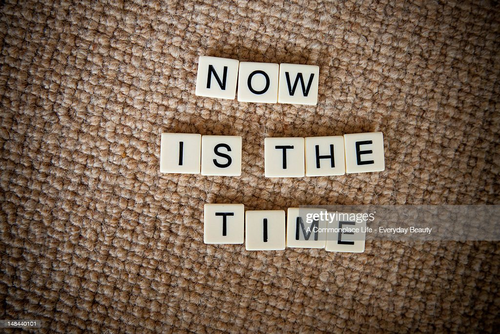 Now is the Time : Stock Photo