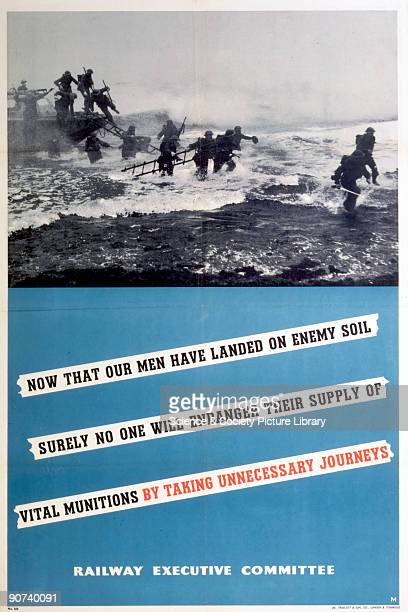 'Now that our men have landed on enemy soil surely no one will endanger their supply of vital munitions by taking unnecessary journeys' Poster...