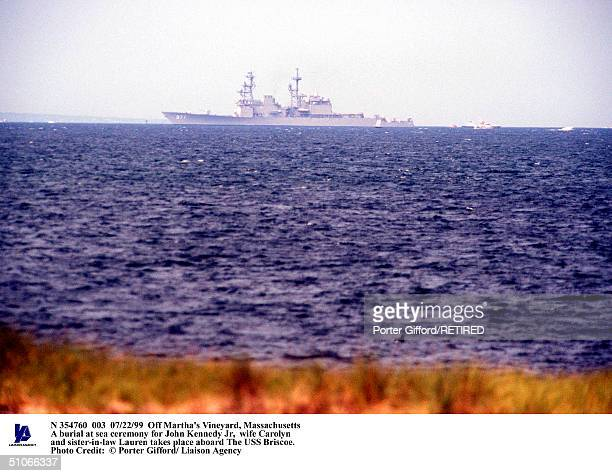 Off Martha's Vineyard Massachusetts A Burial At Sea Ceremony For John Kennedy Jr Wife Carolyn And SisterInLaw Lauren Takes Place Aboard The USS...