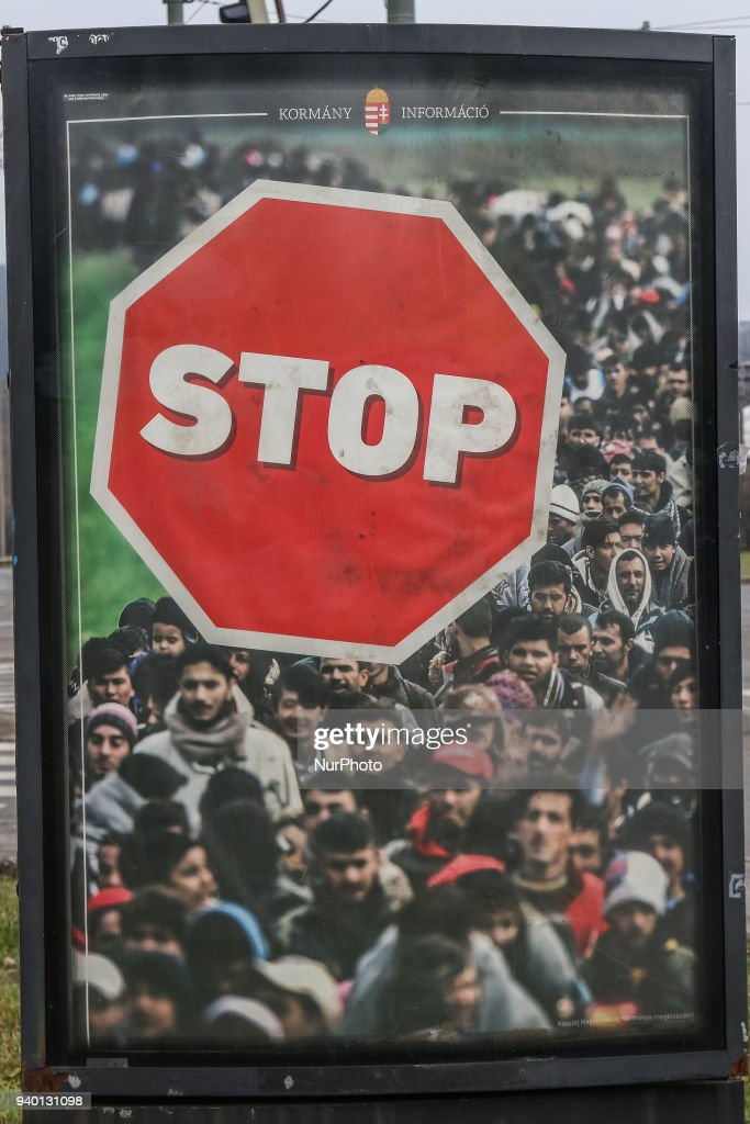 Official government anti-immigration poster during the electoral campaign is seen in Miskolc, Hungary on 30 March 2018 . Hungarian parliamentary elections will be held on 8 April 2018.