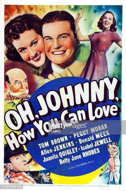 Oh Johnny poster HOW YOU CAN LOVE US poster art counterclockwise from top right Betty Jane Rhodes Tom Brown Peggy Moran Donald Meek Allen Jenkins 1940
