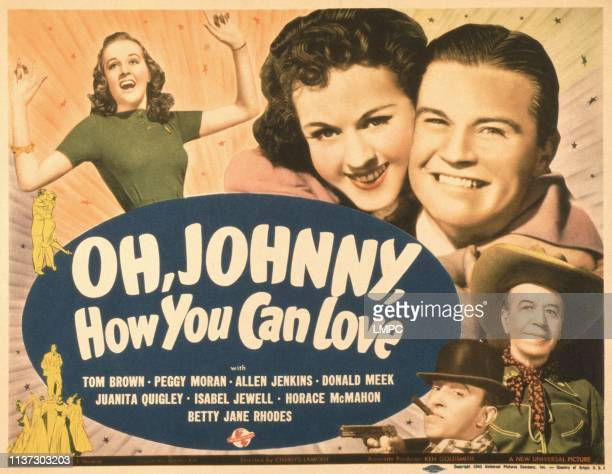 Oh Johnny poster HOW YOU CAN LOVE US poster from left Betty Jane Rhodes Peggy Moran Tom Brown Allen Jenkins Donald Meek 1940