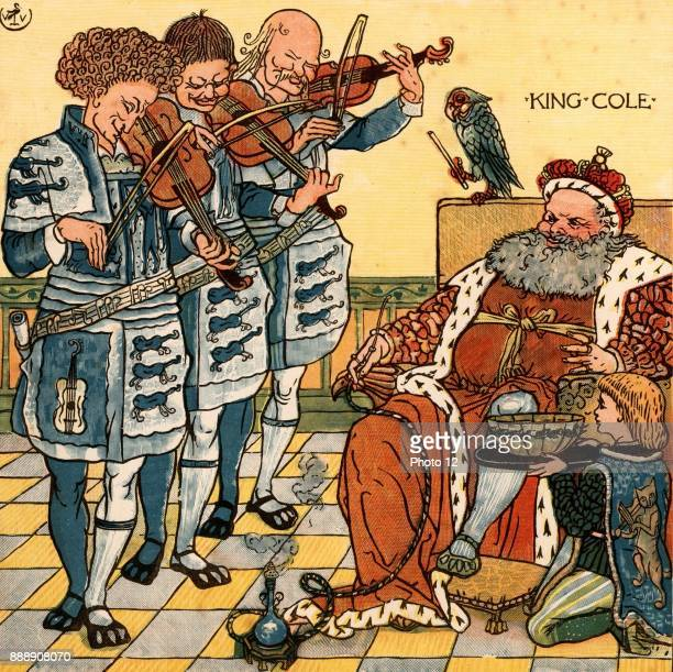 Old King Cole was a merry old soul/ And a merry old soul was he/He called for his pipe and he called for his bowl/And he called for his fiddlers...