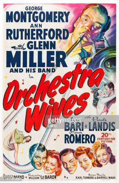 Orchestra Wives poster US poster art top right Glen Miller right center from left Lynn Bari George Montgomery bottom from left George Montgomery Ann...