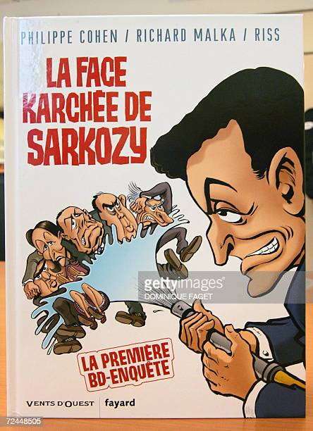 Photo taken 08 November 2006 in Paris of a comic book 'La Face Karchee de Sarkozy' by Philippe Cohen Richard Malka and Riss which traces the life and...