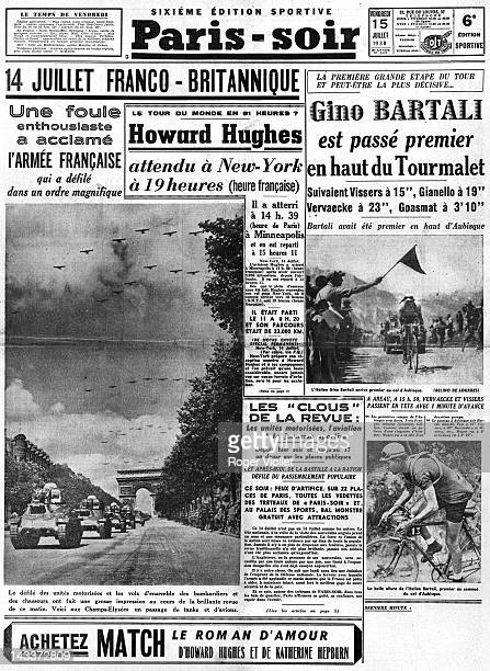 July 14 Parade of France and Great Britain Howard Hughes expected in New York during his world tour by plane Gino Bartali first at the top of the Col...