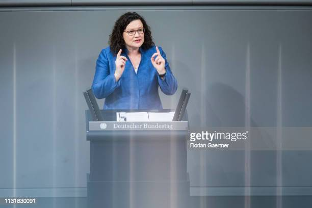 Parliamentary group leader of the Social Democratic Party Andrea Nahles speaks during the meeting of the German Bundestag on March 21 2019 in Berlin...