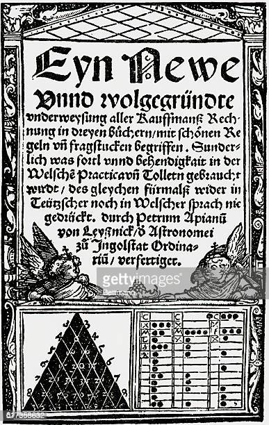 Pascal's Triangle as first printed in 1527 as a title page to the arithmetic of Petrus Apianus more than century before Pascal made a systematic...