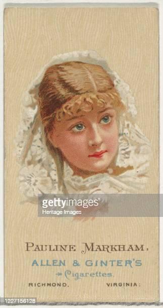 Pauline Markham from World's Beauties Series 2 for Allen Ginter Cigarettes 1888 Artist Allen Ginter