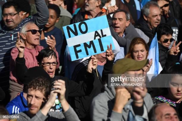 People demonstrate against the government's negotiations with the International Monetary Fund in Buenos Aires on May 25 2018 Argentina requested a...