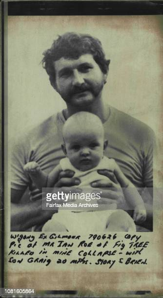 Picof Mr Ian Roe of Fig tree killeo in mine collapse with son Craig 20 mthsMr Roe with his son Craig 20 monthsA painter who died in a rockfull at...