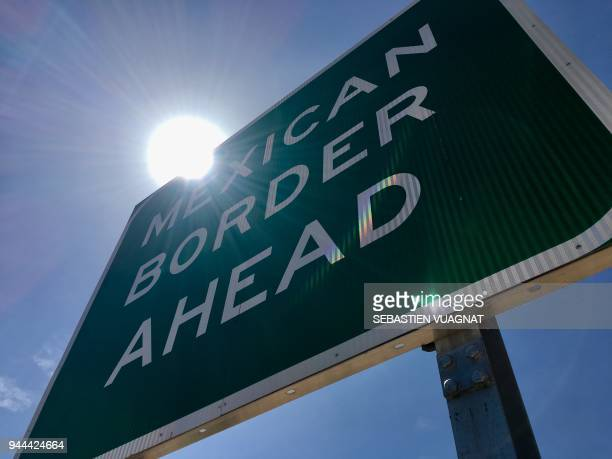 Picture showing a sign near the border fence between the USA and Mexico near Santa Teresa New Mexico on April 10 2018 US President Donald Trump...