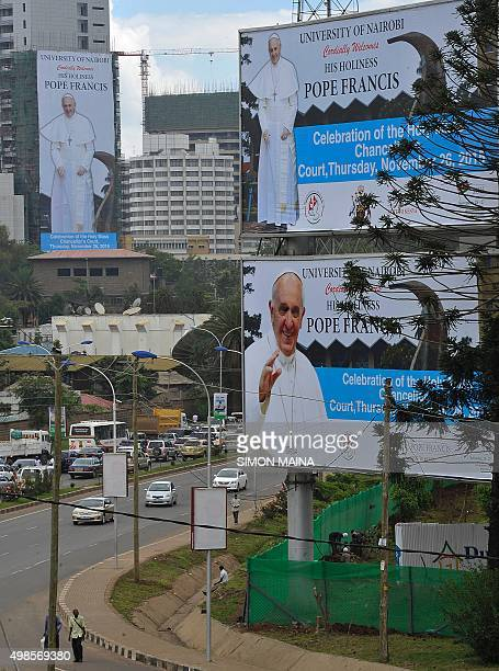 A picture taken on November 24 2015 shows billboards announcing the visit of Pope Francis in Nairobi Pope Francis heads to Africa this week for the...