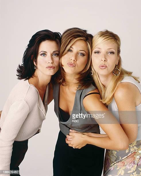 Courteney Cox as Monica Geller Jennifer Aniston as Rachel Green Lisa Kudrow as Phoebe Buffay