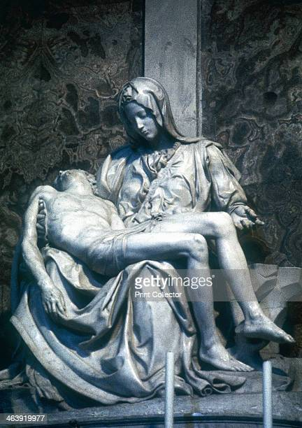 Pieta 14981500 The Virgin Mary holding the body of Jesus Christ after it has been taken down from the cross From St Peter's Rome