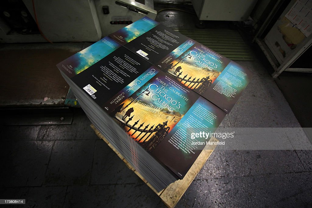A pile of covers of The Cuckoo's Calling waiting to be placed onto the book on July 18, 2013 in Bungay, England. JK Rowling has recently been uncovered as the secret author of the new book 'The Cuckoo's Calling' after being published by Sphere under the pseudonym of 'Robert Galbraith.' Since the revelation, sales of the book have soared and the printers of the book, Clays, have had to start reprinting the book in large numbers.