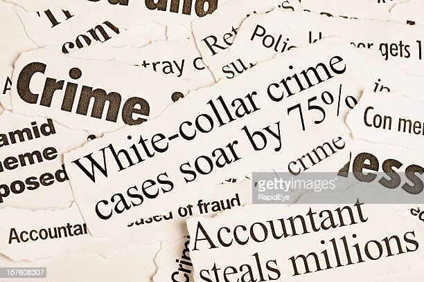 Pile of newspaper headlines about white collar crime