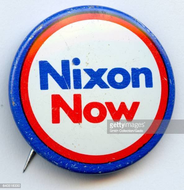 Pinback button with red white and blue coloring and lettering reading Nixon Now promoting Richard Nixon for President of the United States 1972