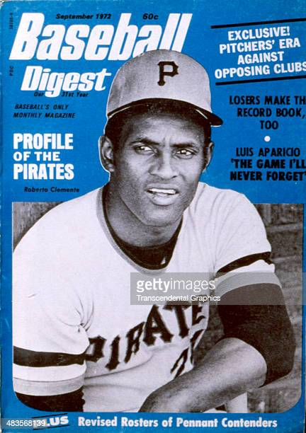Pirates outfielder Roberto Clemente appears on the cover of Baseball Digest the December 1972 issue published in New York City He died that month