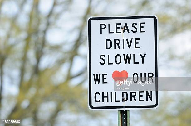 Please drive slowly we lover our children sign
