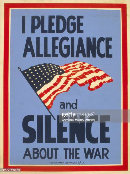 """Pledge Allegiance and Silence about the War"""", Poster promoting Patriotism and suggesting that Careless Communication may be harmful to War Effort,..."""