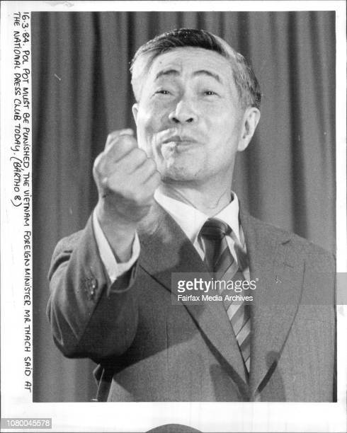 Pol Pot must be punished The Vietnamese Foreign Minister Mr Thach said at the National Press Club today***** carrying Mr Co Thach in Canberra...