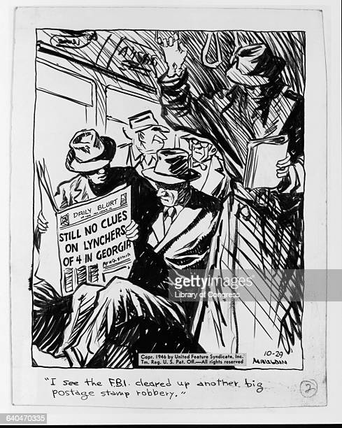 A political cartoon by Bill Mauldin published October 29 1946 depicts a commuter telling his companion I see the FBI cleared up another big postage...