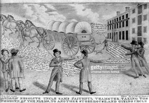 Political cartoon called Andrew resolute Uncle Sam's faithful teamster taking the produce of the farms to another storehouse and giving Uncle Sam his...
