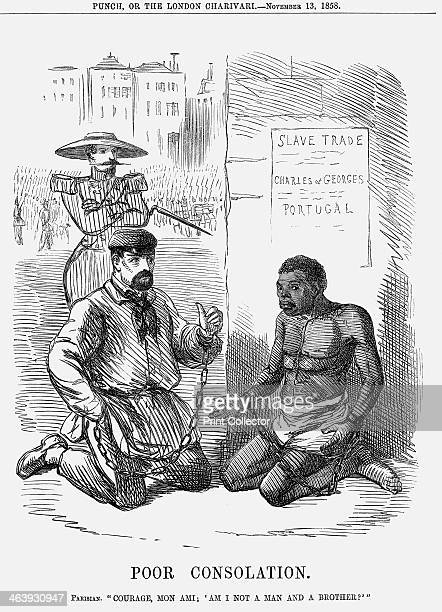 'Poor Consolation' 1858 A Parisian in chains speaking to a slave Courage Mon Ami 'Am I not a Man and a Brother' The Portuguese colony of Angola...