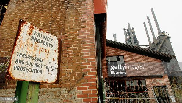 A posted sign sits at the shuttered Bethlehem Steel plant in Bethlehem Pennsylvania on Wednesday November 29 2006