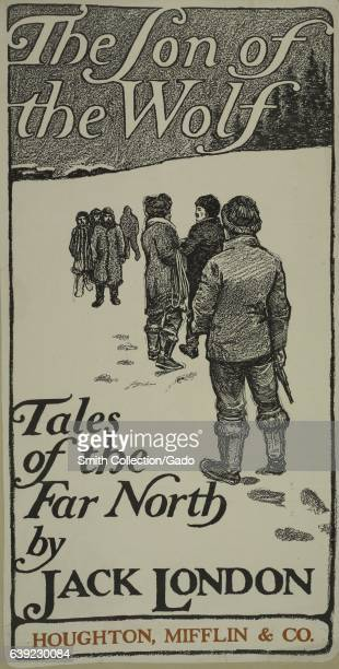 Poster advertisement for a book titled The Son of the Wolf by Jack London which displays a group of men walking in a line in the snow 1903 From the...