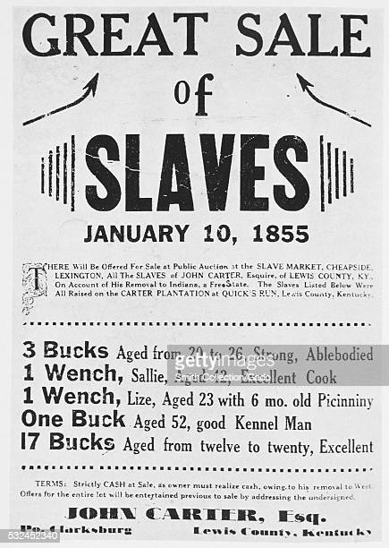 Poster advertising a slave sale, John Carter was the name of the slave owner and he was posting them for sale because he was moving Indiana which was...
