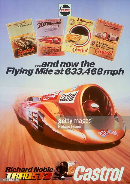 Poster advertising Castrol featuring Thrust 2 and Richard Noble c1983 Richard Noble is pictured with Thrust 2 at the bottom of the poster At the top...