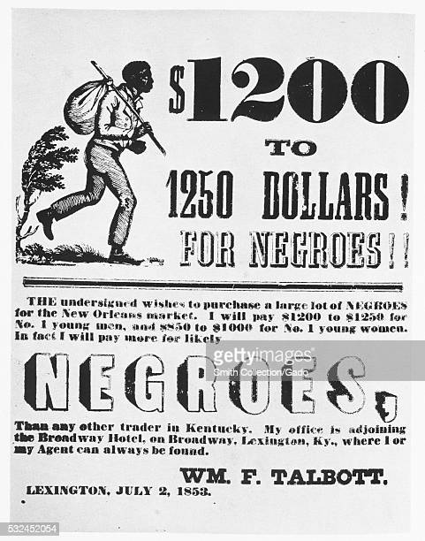 A poster advertising the slave trading services of William F Talbott he provides a price range of $1200 to $1250 dollars for young men and $850 to...