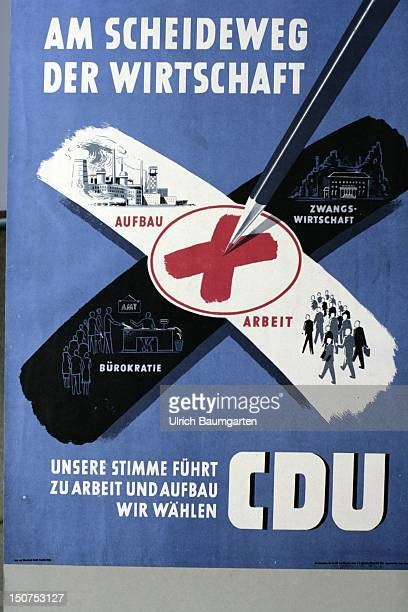 GERMANY BONN Poster CDU election poster of 1949 with the lettering at the crossroad of the economy our voice leads to work and building up the...