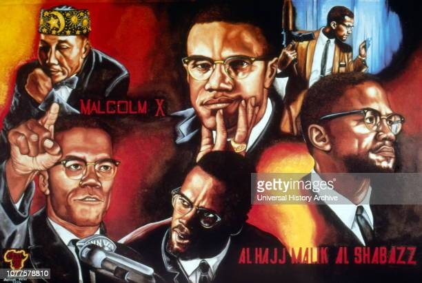 Poster depicting Malcolm X an American Muslim minister and human rights activist Top left is seen Elijah Muhammad a black religious leader who led...