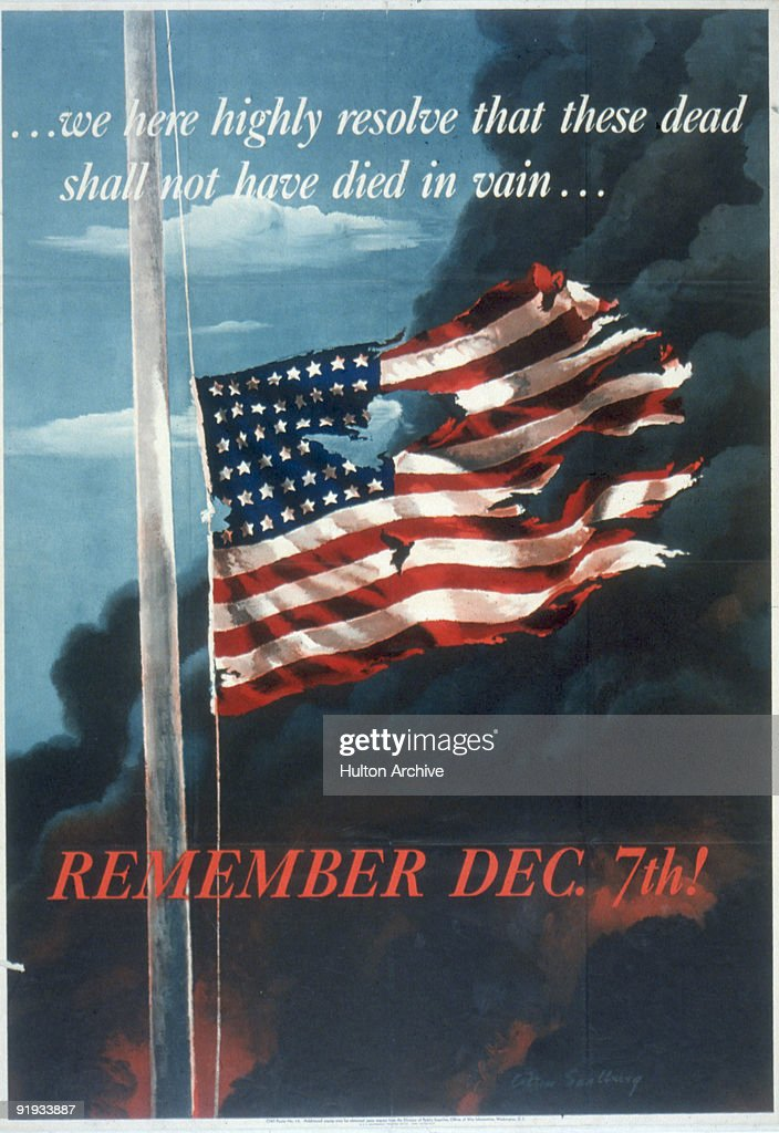 Poster features a painting (by Allen Saalberg) of a torn and ragged American flag as black smoke billows behind it, accompanied by the text '...we here highly resolve that these dead shall not have died in vain...' and 'Remeber Dec. 7th!' 1942. The quote is an excerpt from Abraham Lincoln's Gettysburg Address and references the Japanses attack on Pearl Harbor the preceeding year.