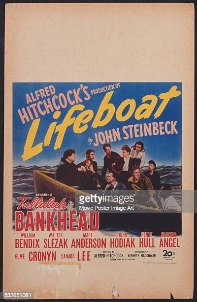 A poster for Alfred Hitchcock's 1944 thriller 'Lifeboat' starring Tallulah Bankhead John Hodiak Walter Slezak William Bendix Mary Anderson Canada Lee...