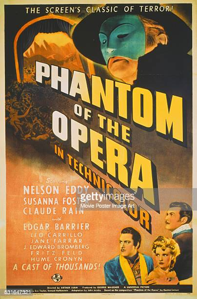 A poster for Arthur Lubin's 1943 drama 'Phantom of the Opera' starring Nelson Eddy Susanna Foster and Claude Rains