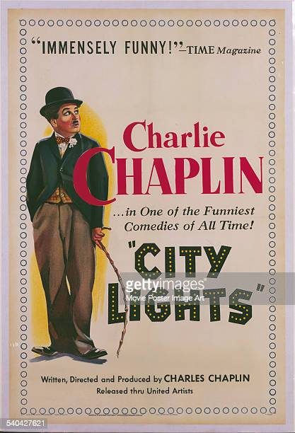 A poster for Charlie Chaplin's 1931 silent comedy 'City Lights' Chaplin wrote directed produced and starred in the film