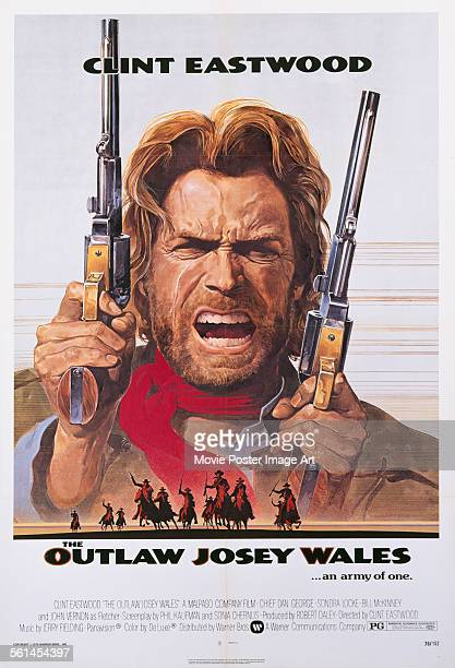 A poster for Clint Eastwood's 1976 western 'The Outlaw Josey Wales'