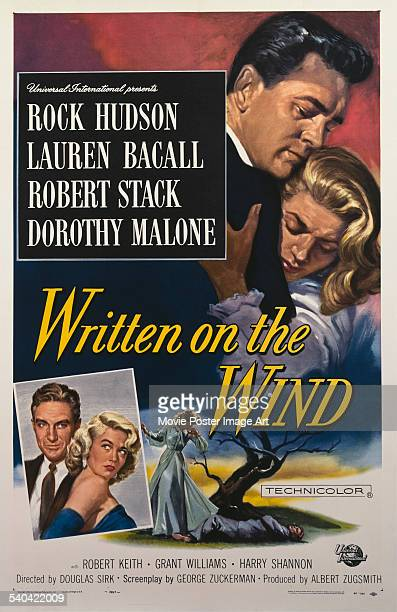 A poster for Douglas Sirk's 1956 drama film 'Written On The Wind' starring Rock Hudson and Lauren Bacall with Robert Stack and Dorothy Malone